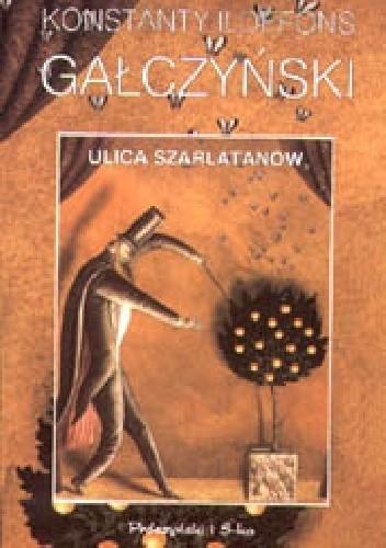 Okładka książki Ulica szarlatanów Konstanty Ildefons Gałczyński