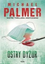 Okładka książki Ostry dyżur Michael Palmer
