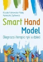 Okładka książki Smart Hand Model. Diagnoza i terapia ręki u dzieci Klaudia Piotrowska,Agnieszka Żychowicz