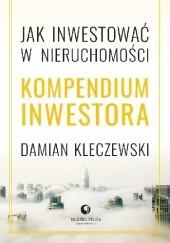 Okładka książki Jak inwestować w nieruchomosci? Kompendium inwestora Damian Kleczewski