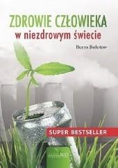 Okładka książki Zdrowie człowieka w niezdrowym świecie Borys Bołotow