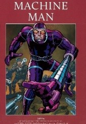 Okładka książki Machine Man: Ścigany. Sen robota. Co jeśli... on żyje?! Barry Windsor-Smith,Tom DeFalco,Jack Kirby,Herb Trimpe,Ron Wilson,Mike Royer