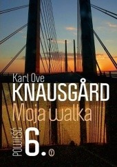 Okładka książki Moja walka. Księga 6 Karl Ove Knausgård