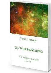 Okładka książki Człowiek przyszłości, Wychowanie rodziców cz.1 Siergiej Łazariew