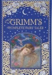 Okładka książki Grimm's Complete Fairy Tales Jacob Grimm,Wilhelm Grimm