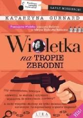Okładka książki Wioletka na tropie zbrodni Katarzyna Gurnard