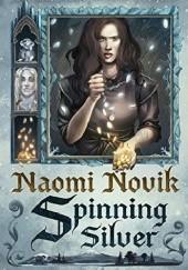 Okładka książki Spinning Silver Naomi Novik