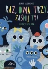 Okładka książki Raz, dwa, trzy, zaśnij ty! Dorota Kassjanowicz,Gosia Herba