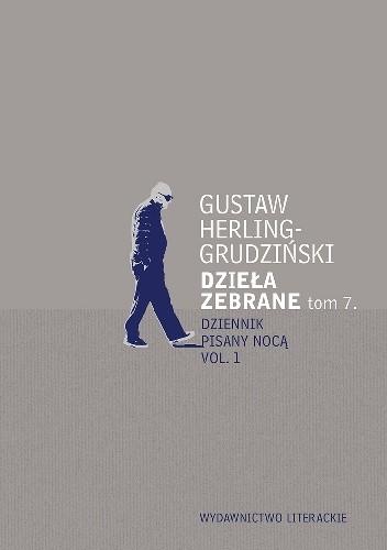 Okładka książki Dzieła zebrane. Tom 7. Dziennik pisany nocą vol. 1 Gustaw Herling-Grudziński