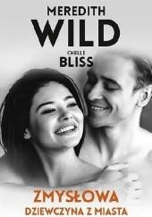 Okładka książki Zmysłowa dziewczyna z miasta Chelle Bliss,Meredith Wild