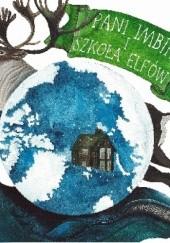 Okładka książki Pani Imbir i Szkoła Elfów Katarzyna Zych