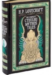 Okładka książki The Complete Cthulhu Mythos Tales H.P. Lovecraft