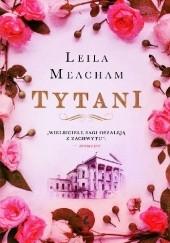 Okładka książki Tytani Leila Meacham