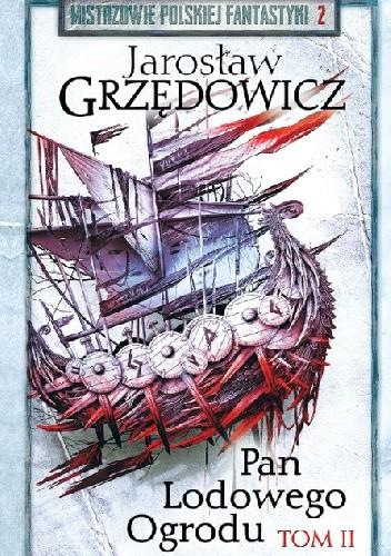 Okładka książki Pan Lodowego Ogrodu t. 2 Jarosław Grzędowicz