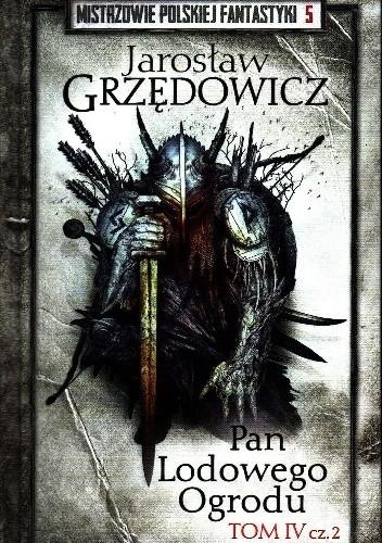 Okładka książki Pan Lodowego Ogrodu t.4 cz.2 Jarosław Grzędowicz