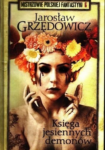 Okładka książki Księga jesiennych demonów Jarosław Grzędowicz