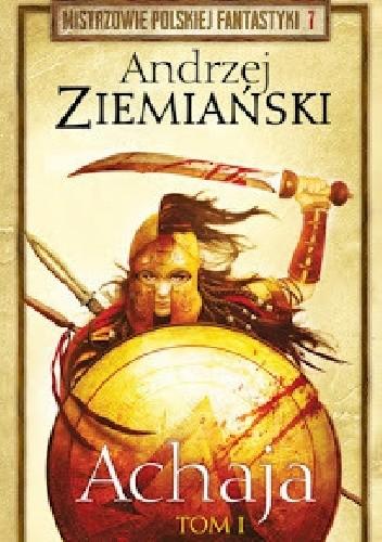 Okładka książki Achaja t.1 cz.1 Andrzej Ziemiański