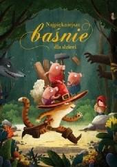 Okładka książki Najpiękniejsze baśnie dla dzieci Emilia Dziubak,Juliette Parachini-Deny,Sophie Lebot