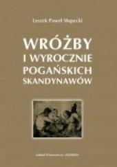 Okładka książki Wróżby i wyrocznie pogańskich Skandynawów Leszek Paweł Słupecki