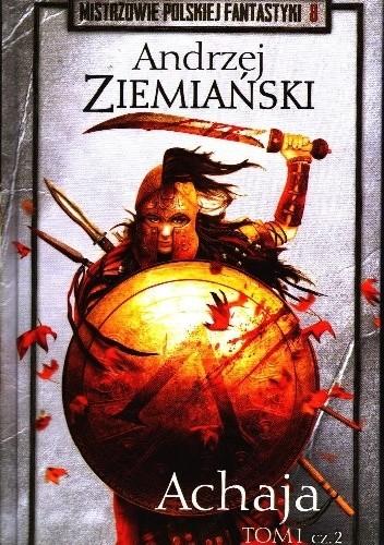 Okładka książki Achaja t.1 cz.2 Andrzej Ziemiański