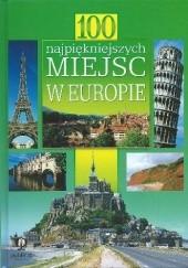 Okładka książki 100 najpiękniejszych miejsc w Europie