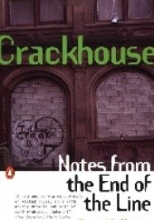 Okładka książki Crackhouse: Notes From The End of The Line Terry Williams
