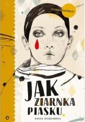 Okładka książki Jak ziarnka piasku Joanna Jagiełło