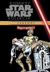 Okładka książki Star Wars: Klasyczne opowieści #2 Chris Claremont,Archie Goodwin,Al Milgrom,Herb Trimpe,Terry Austin,Walt Simonson,Bob Wiacek,Carmine Infantino,Gene Day