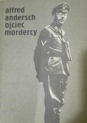 Okładka książki Ojciec mordercy Alfred Andersch