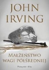 Okładka książki Małżeństwo wagi półśredniej John Irving