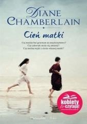 Okładka książki Cień matki Diane Chamberlain