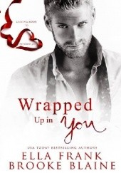 Okładka książki Wrapped Up In You Ella Frank,Brooke Blaine