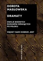 Okładka książki Dramaty. Dwoje biednych Rumunów mówiących po polsku. Między nami dobrze jest Dorota Masłowska