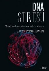 Okładka książki DNA stresu Jacek Ponikiewski