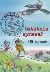 Okładka książki Komisarz Gordon. Ostatnia sprawa? Ulf Nilsson