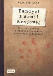 Okładka książki Bandyci z Armii Krajowej Wojciech Lada