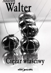Okładka książki Ciężar właściwy Andrzej Walter