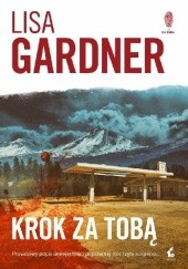 Okładka książki Krok za tobą Lisa Gardner