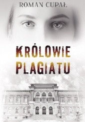 Okładka książki Królowie plagiatu Roman Cupał