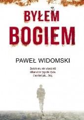 Okładka książki Byłem bogiem Paweł Widomski