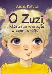 Okładka książki O Zuzi, która nie wierzyła w dobre wróżki