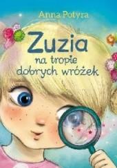Okładka książki Zuzia na tropie dobrych wróżek