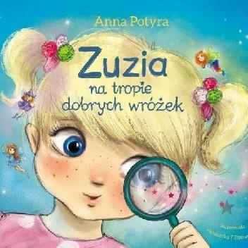 Okładka książki Zuzia na tropie dobrych wróżek Anna Potyra