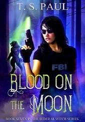 Okładka książki Blood on the Moon T.S. Paul