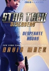 Okładka książki Star Trek: Discovery: Desperate Hours David Mack