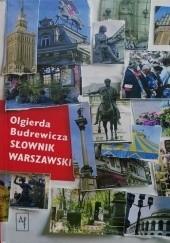 Okładka książki Olgierda Budrewicza słownik warszawski. Historia, ludzie, fakty, kultura, legendy, obyczaje Olgierd Budrewicz