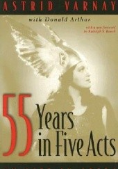 Okładka książki 55 Years in Five Acts: My Life in Opera Astrid Varnay