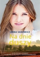 Okładka książki Na dnie duszy Anna Sakowicz
