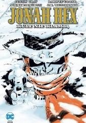 Okładka książki Jonah Hex: Kule nie kłamią Jimmy Palmiotti,Darwyn Cooke,Justin Gray,J. H. Williams III