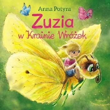 Okładka książki Zuzia w Krainie Wróżek Anna Potyra